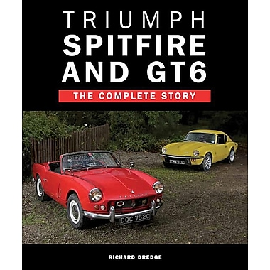 Triumph Spitfire and GT6: The Complete Story