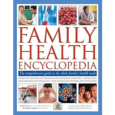Family Health Encyclopedia: The Comprehensive Guide to the Whole Family's Health Needs