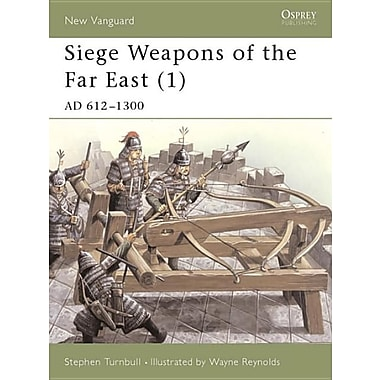 Siege Weapons of the Far East (1): Ad 612-1300