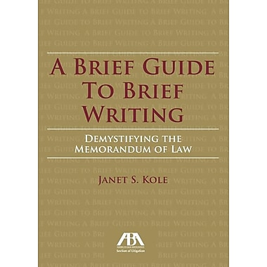 A Brief Guide to Brief Writing: Demystifying the Memorandum of the Law