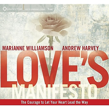 Love's Manifesto: The Courage to Let Your Heart Lead the Way