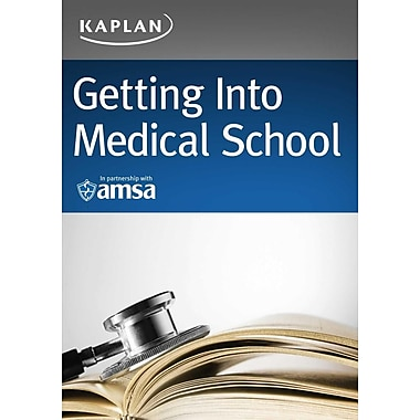 Getting Into Medical School: A Strategic Approach: Selection, Admissions, Financial