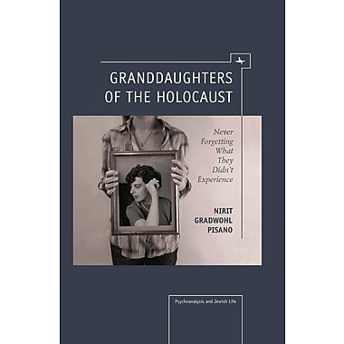 Granddaughters of the Holocaust: Never Forgetting What They Didn't Experience