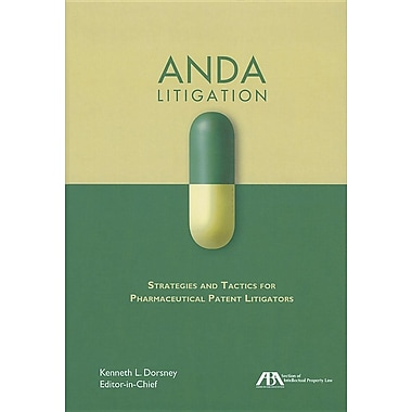ANDA Litigation: Strategies and Tactics for Pharmaceutical Patent Litigators [With CDROM]