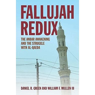 Fallujah Redux: The Anbar Awakening and the Struggle with Al-Qaeda