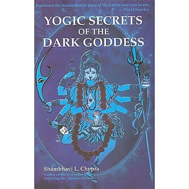 Yogic Secrets of the Dark Goddess: Lightning Dance of the Supreme Shakti