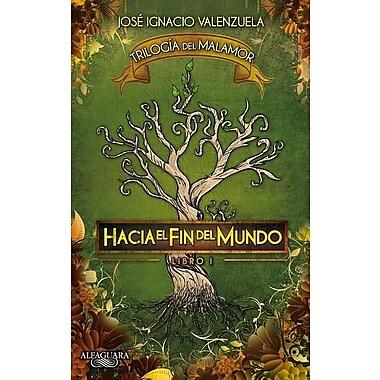 Hacia el Fin del Mundo = To the End of the World