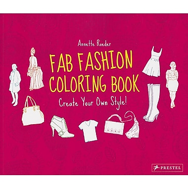 Fab Fashion Coloring Book: Create Your Own Style!