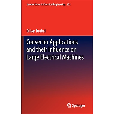 Converter Applications and Their Influence on Large Electrical Machines