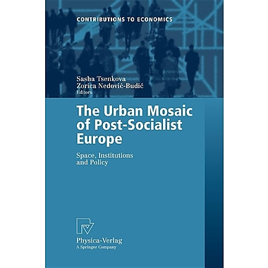 The Urban Mosaic of Post-Socialist Europe: Space, Institutions and Policy