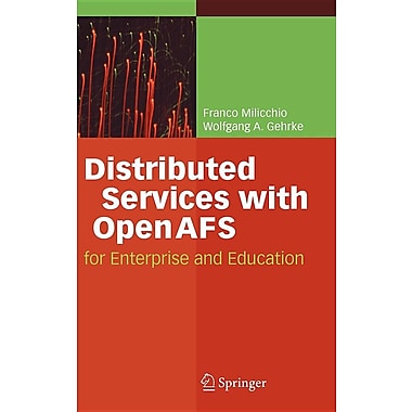 Distributed Services with OpenAFS: For Enterprise and Education