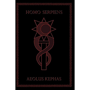 Homo Serpiens: An Occult History of DNA from Eden to Armageddon