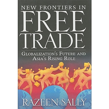 New Frontiers in Free Trade: Globalization's Future and Asia's Rising Role