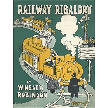 Railway Ribaldry: Being 96 Pages of Railway Humour