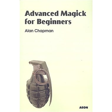 Advanced Magick for Beginners