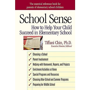 School Sense: How to Help Your Child Succeed in Elementary School