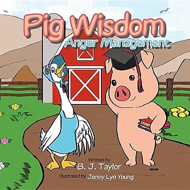 Pig Wisdom: Anger Management