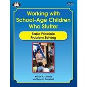 Super Duper Publications BK356 Working with School-Age Children Who Stutter Basic Principle Problem Solving