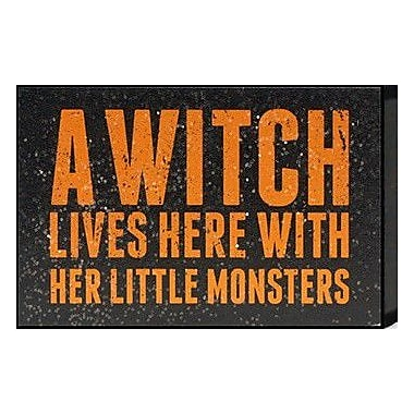 Artistic Reflections Just Sayin 'A Witch Lives Here w/ Her Little Monsters' by Tonya Textual Art