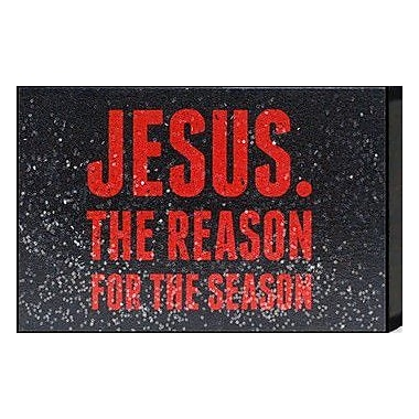 Artistic Reflections Just Sayin 'Jesus. The Reason for the Season' by Tonya Textual Art