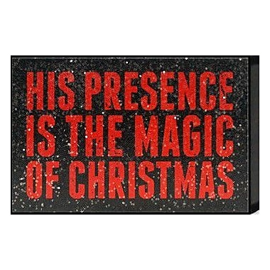 Artistic Reflections Just Sayin 'His Presence is the Magic of Christmas' by Tonya Textual Art