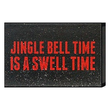 Artistic Reflections Just Sayin 'Jingle Bell Time Is a Swell Time' by Tonya Textual Art