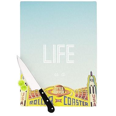 KESS InHouse Life Is A Rollercoaster Cutting Board; 8.25'' H x 11.5'' W x 0.25'' D