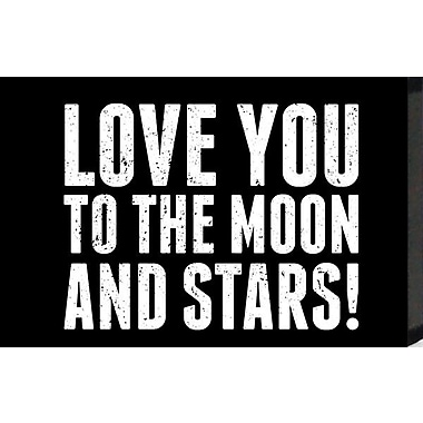 Artistic Reflections Just Sayin 'Love You to the Moon and Stars!' by Tonya Textual Art