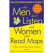 Why Men Don't Listen: And Women Can't Read Maps : How We're Different and What to Do About It