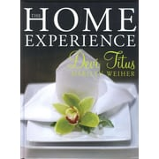 The Home Experience: Making Your Home a Sanctuary of Love and a Haven of Peace