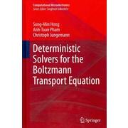Deterministic Solvers for the Boltzmann Transport Equation