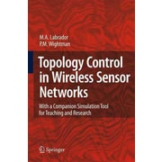 Topology Control in Wireless Sensor Networks: With a Companion Simulation Tool for Teaching and Research
