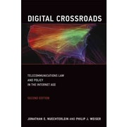 Digital Crossroads: Telecommunications Law and Policy in the Internet Age