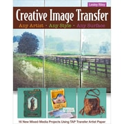 """C&T Publishing """"Creative Image Transfer - Any Artist Any Style Any Surface"""" Book"""