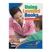 Using Leveled Books, Your Classroom Guide by NewMark Learning