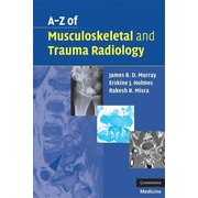 "Cambridge University Press ""A-Z of Musculoskeletal and Trauma Radiology"" Book"