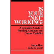 """Is Your """"Net'' Working?: A Complete Guide to Building Contacts and Career Visibility"""