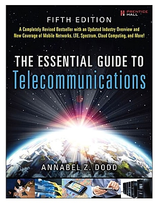 The Essential Guide to Telecommunications Annabel Z. Dodd Paperback