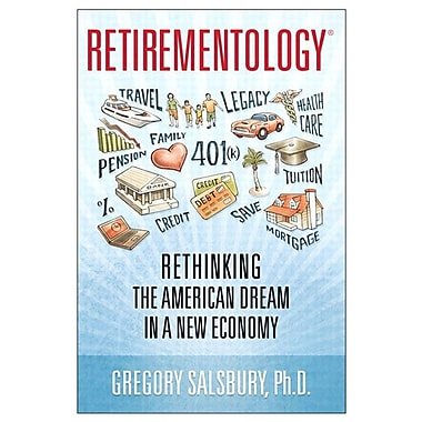 Retirementology: Rethinking the American Dream in a New Economy Gregory Salsbury Paperback