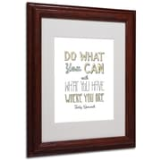 "Trademark Megan Romo ""Do What You Can"" Art, White Matte W/Wood Frame, 11"" x 14"""