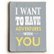 Artehouse LLC I Want To Have Adventures w/ You by Amanada Catherine Textual Art Plaque