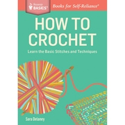 "Storey Publishing ""How to Crochet: Learn the Basic Stitches & Techniques. A Storey Basics® T.."" Book"