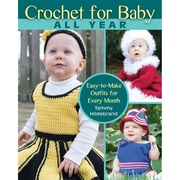 """STACKPOLE BOOKS """"Crochet For Baby All Year: Easy-to-Make Outfits For Every Month"""" Book"""