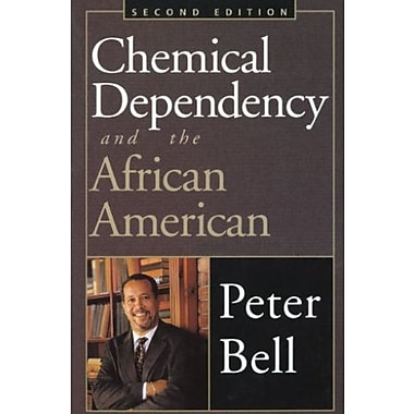 Chemical Dependency and the African American - Second Edition: Counseling and Prevention Strategies, New Book (9781568388816)