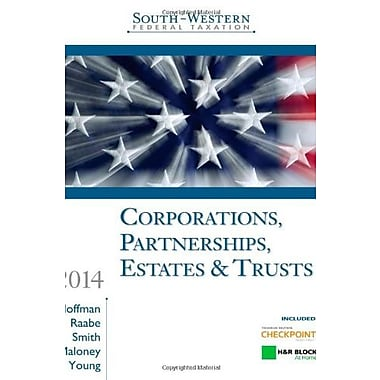 South-Western Federal Taxation 2014: Corporations, Partnerships, Estates & Trusts (9781285424484)