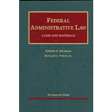 Federal Administrative Law, Cases and Materials (University Casebook Series), Used Book (9781599416434)