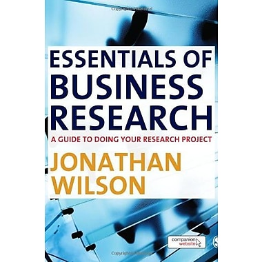 Essentials of Business Research: A Guide to Doing Your Research Project, New Book (9781848601321)