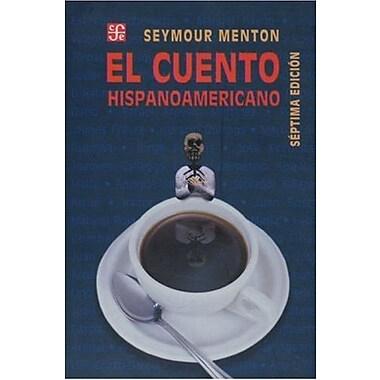 El Cuento Hispanoamericano: Antologia Critico-Historica (Spanish Edition), Used Book (9789681669034)