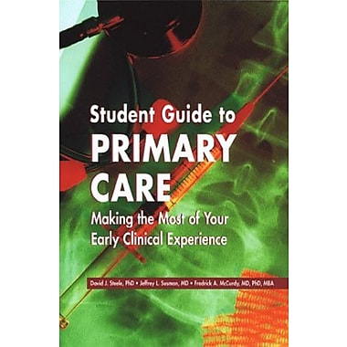 Student Guide to Primary Care: Making the Most of Your Early Clinical Experience, 1e, New Book (9781560535454)