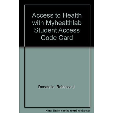 Access to Health with MyHealthLab Student Access Code Card (12th Edition), New Book (9780321803870)